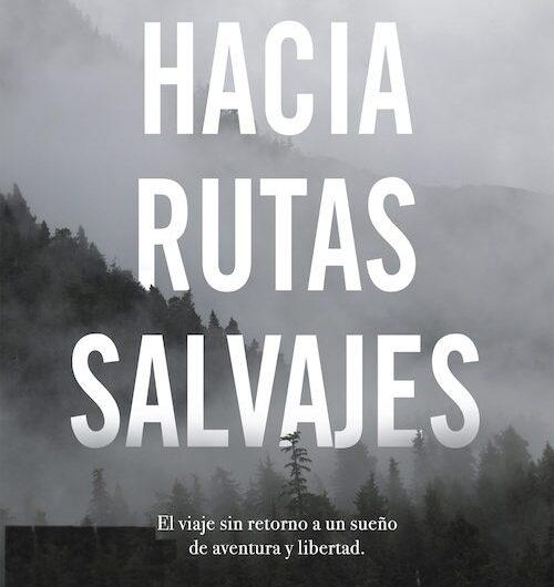 «Hacia rutas salvajes» JON KRAKAUER.